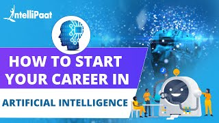 How To Become an Artificial Intelligence Engineer? | AI Engineer Skills and Roles | Intellipaat