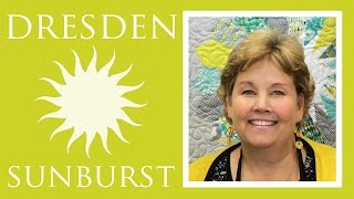 Make A Dresden Sunburst Quilt With Jenny Doan Of Missouri Star! (Video Tutorial)