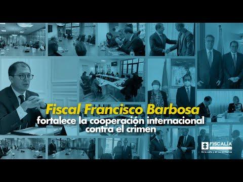 Fiscal Francisco Barbosa fortalece la cooperación internacional contra el crimen