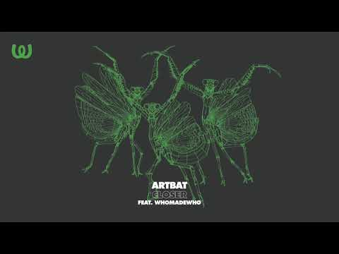 Artbat - Closer Feat. WhoMadeWho