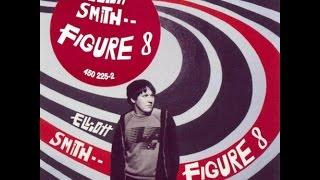 <b>Elliott Smith</b> Figure 8 Full Album