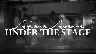Dangerous Woman Diaries | Under The Stage