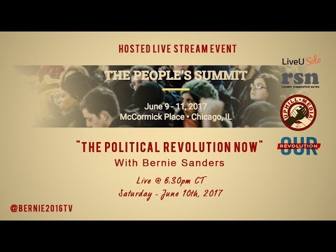 The Political Revolution Now - Hon. Bernie Sanders, U.S. Senator - The Peoples Summit 2017