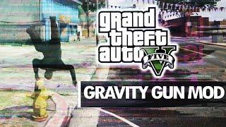 "GTA 5- The Gravity Gun Mod Montage "" The Gravity Experiement"""