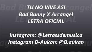 Bad Bunny X Arcangel - Tu no vive asi LETRA