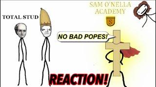 NOT SO HOLY! SCANDALOUS POPES SAM O NELLA REACTION