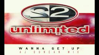 2 Unlimited // Wanna Get Up (AJ Duncan Mix)