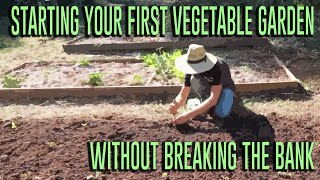 Starting Your First Vegetable Garden (Without Breaking The Bank) - Complete Presentation