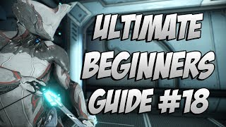 Warframe: The ULTIMATE Beginner's Guide Episode #18 How To Farm Rare Mods You May Have Missed