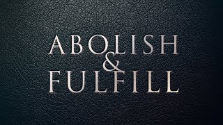 What is the meaning of 'abolish' and 'fulfill' in Matthew 5:17?