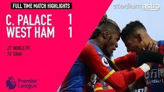 Crystal Palace 1 - 1 West Ham United   EPL Highlights   Astro SuperSport