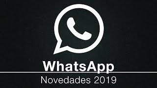 Novedades de WhatsApp para 2019 (parte 2)