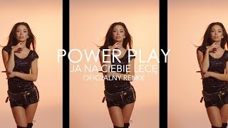 Power Play   Ja Na Ciebie Lecę (BNT Remix)