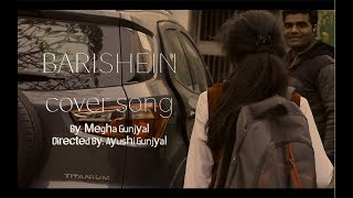 BAARISHEIN || Female Version || Megha Gunjyal || ANUV JAIN