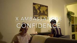 CONFIDENCE (feat. K.Flay) X Ambassadors   Acoustic Cover