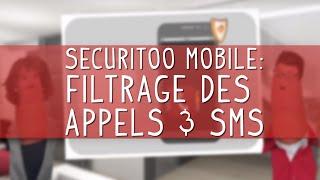 Securitoo Mobile – Filtrage des appels et SMS