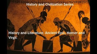 History And Literature: Ancient Epic, Homer And Virgil