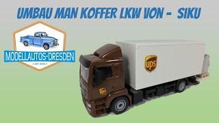 #46 MAN Koffer LKW von Siku Umbau nach Kundenwunsch Kommentar auf deutsch