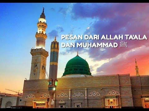 """""""Pesan Dari Allah Ta'ala dan Muhammad ﷺ"""""""