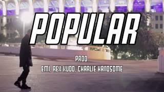 Popular by EMI, Rex Kudo & Charlie Handsome | a @s0phamish Freestyle | RKz