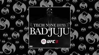 Tech N9ne - Bad JuJu (Feat. King Iso) | OFFICIAL AUDIO