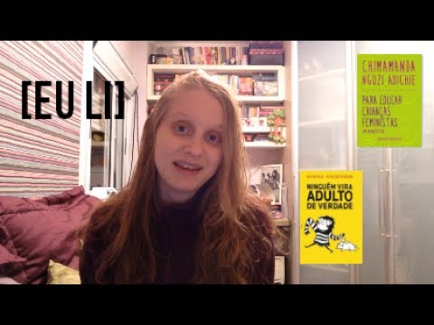 PARA EDUCAR CRIANÇAS FEMINISTAS & NINGUÉM VIRA ADULTO DE VERDADE | Livros e mais #42