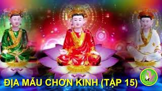 Có Duyên Nên Nghe Hết Kinh Địa Mẫu Chơn Kinh (tập 15) Phật Mẫu Sẽ Luôn Bên Cạnh Bảo Vệ Gia đình Bạn