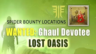 "GHAUL DEVOTEE Bounty Location in ""Lost Oasis"" 