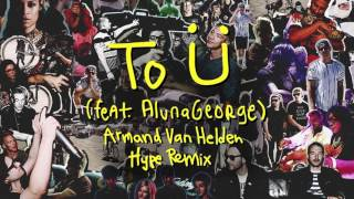 Skrillex & Diplo - To Ü Feat. AlunaGeorge (Armand Van Helden Hype Remix)