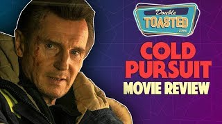 COLD PURSUIT MOVIE REVIEW   Double Toasted Reviews