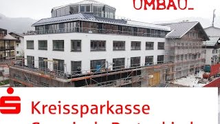 preview picture of video 'Kreissparkasse Garmisch-Partenkirchen  Umbau 2012 - 2014  GAPA-TV video'