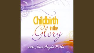 Declarations for a Childbirth in the Glory