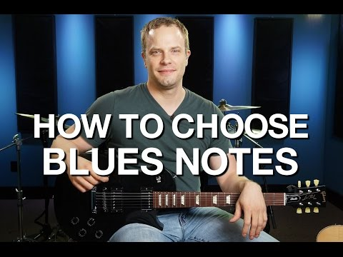 How To Choose Blues Notes - Blues Guitar Lesson #8