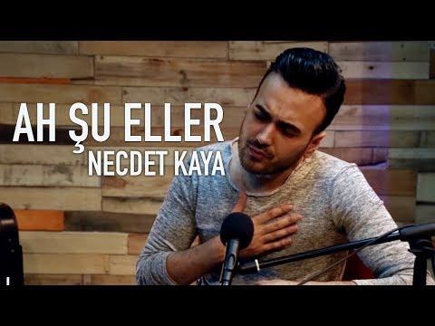 Necdet Kaya – Ah Şu Eller (Akustik)