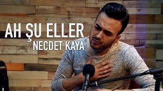 Necdet Kaya - Ah Şu Eller (Akustik)