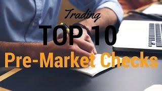 10 Trading Pre Market Checks