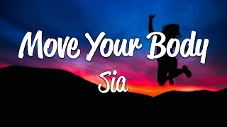 Sia - Move Your Body (Lyrics) - YouTube