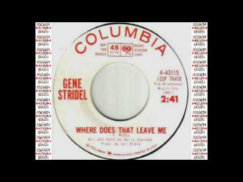 GENE STRIDEL - WHERE DOES THAT LEAVE ME (COLUMBIA) #(Change the Record) Make Celebrities History