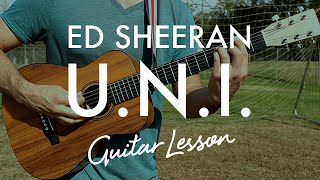 Ed Sheeran - U.N.I. (Guitar Lesson/Tutorial)
