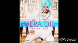 Mera dil (Full HD Song) || Rajvir Jawanda ||   New Song 2018|| #Hard_Beat