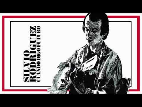 Silvio Rodríguez - Cuando digo futuro