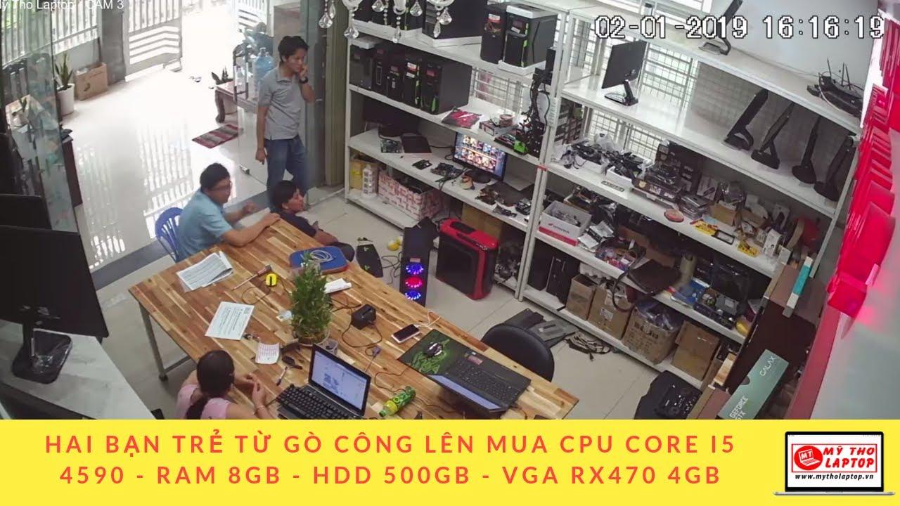Hai bạn trẻ từ Gò Công lên mua CPU Core i5 4590 - Ram 8GB - HDD 500GB - VGA RX470 4GB
