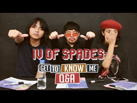Get to Know Me Q&A with IV of Spades (It Got Pretty Nostalgic AND WEIRD)