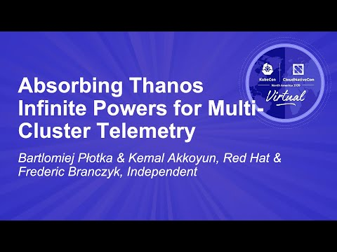 Image thumbnail for talk Absorbing Thanos Infinite Powers for Multi-Cluster Telemetry