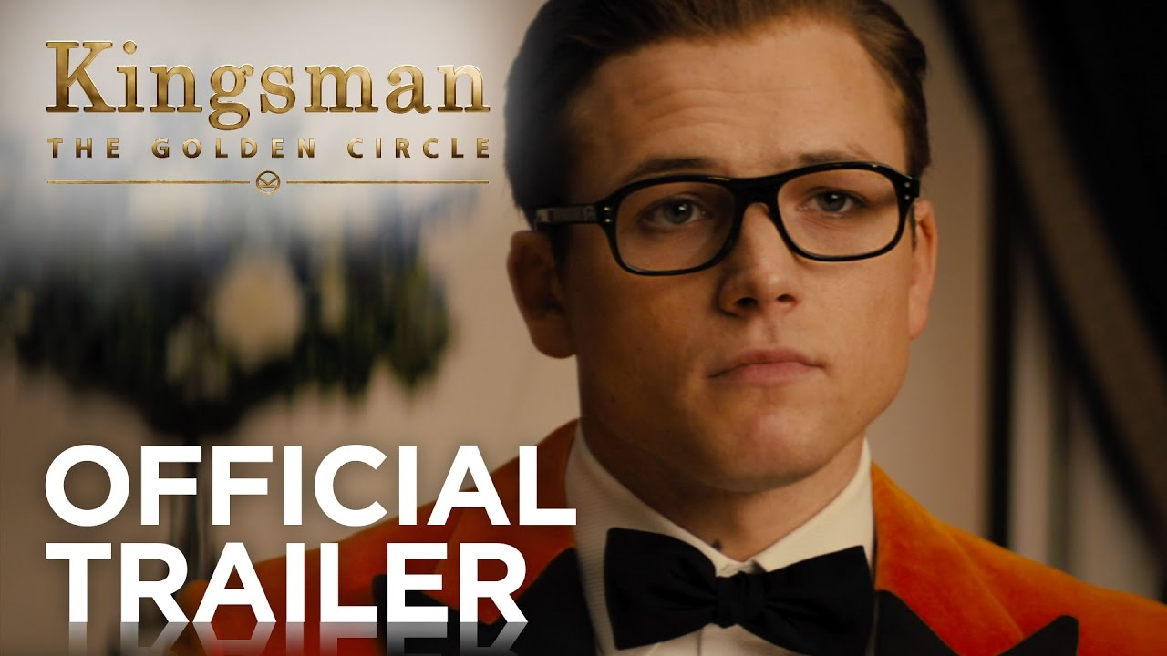 Kingsman: The Golden Circle Official Trailer