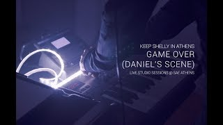 """Video thumbnail of """"Keep Shelly in Athens - Game Over (Daniel's Scene) - LIVE STUDIO SESSIONS @ SAE ATHENS"""""""