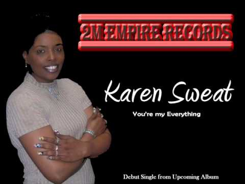 Karen Sweat - You're My Everything