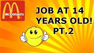 How To Get A Job At 14 Years Old!!!Pt.2(McDonalds)