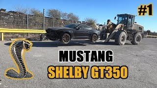 Rebuilding a Wrecked 2018 Ford Mustang Shelby GT350 Part 1