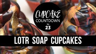 LOTR Soap Cupcakes   #CUPCAKECOUNTDOWN   Royalty Soaps